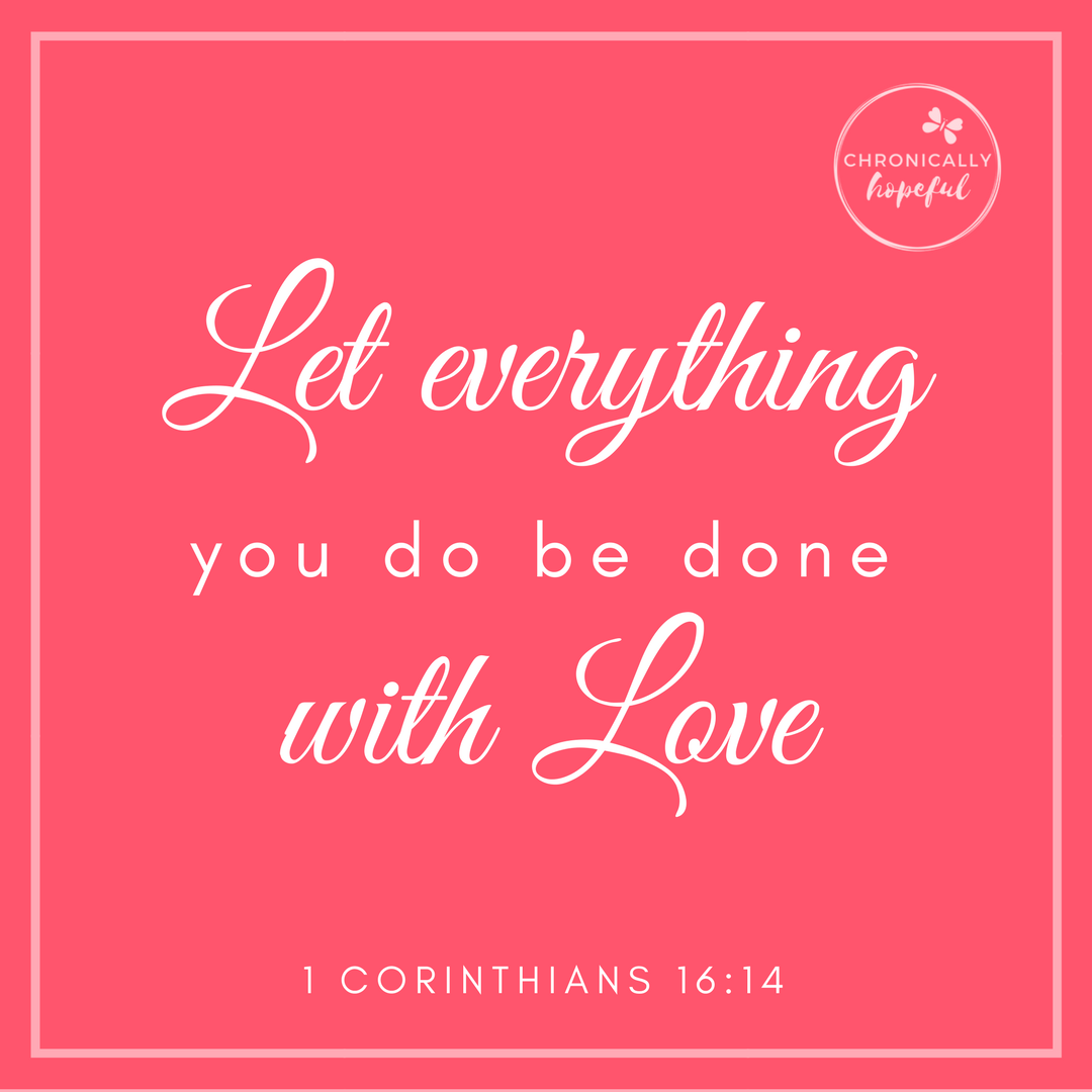 Let everything you do be done in love.#Bible #Verse #Faith #Love ...