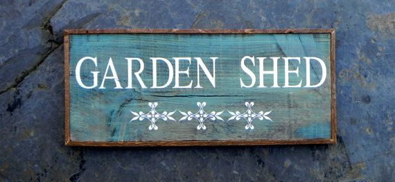 garden shed sign - indoor and outdoor