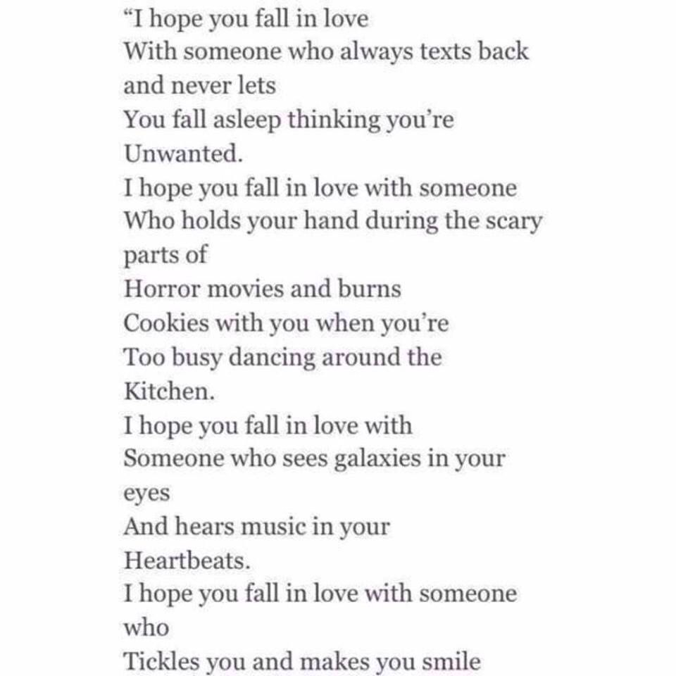 """""""I hope you fall in love with somebody who loves you the way I do"""