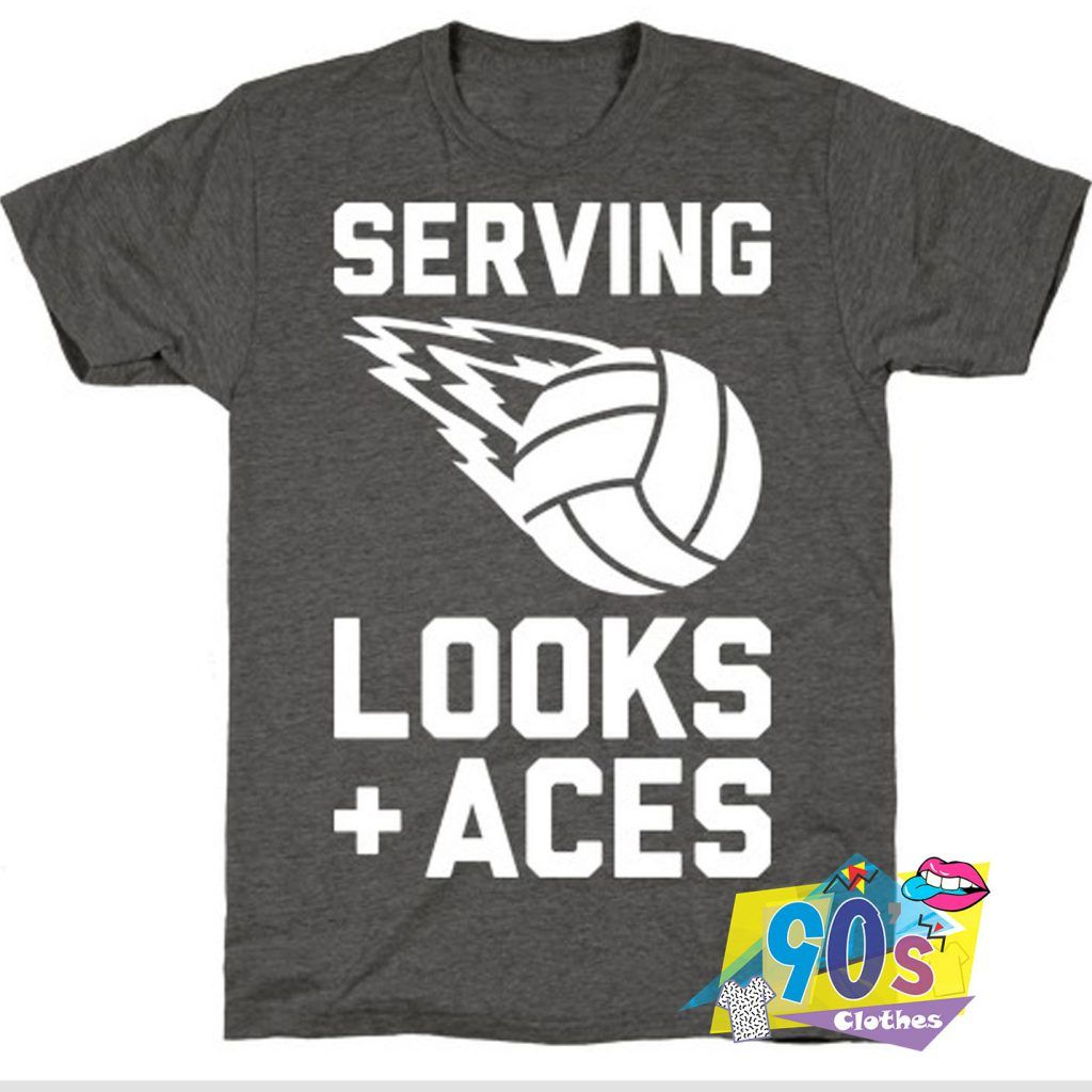 Serving Looks And Aces Volleyball T Shirt 90s Shirt Vintage Shirt Designs T Shirt