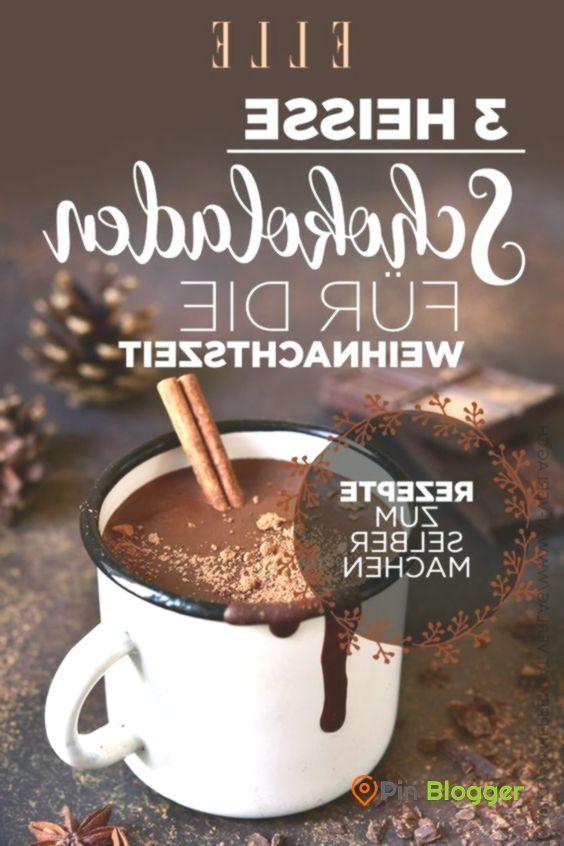 Heiße Schokolade: 3 leckere UND gesunde Sorten -  WEIHNACHTEN | Geschenke & Ideen zum großen Fest - Pin Blogger - -