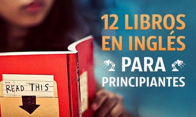 12 Libros En Inglés Para Aquellos Que Apenas Empiezan A