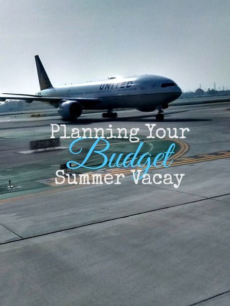 Planning Your Summer Vacay On A Budget