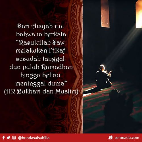 Tips 10 Hari Terakhir Bulan Ramadhan Semuada Dari Aisyah R A
