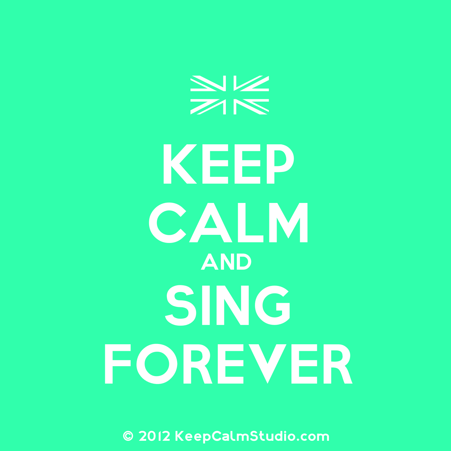 Ceep Calm And Sing Forever Keep Calm Quotes Keep Calm Funny Calm Quotes