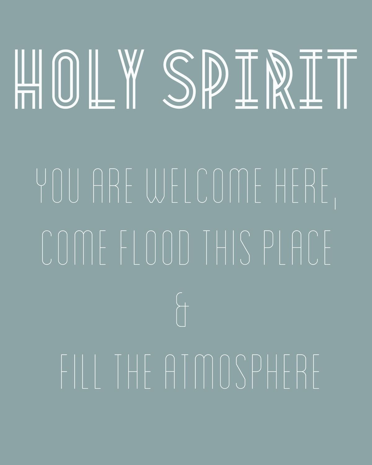 Holy Spirit You are welcome here, come flood this place and fill the atmosphere. ❤