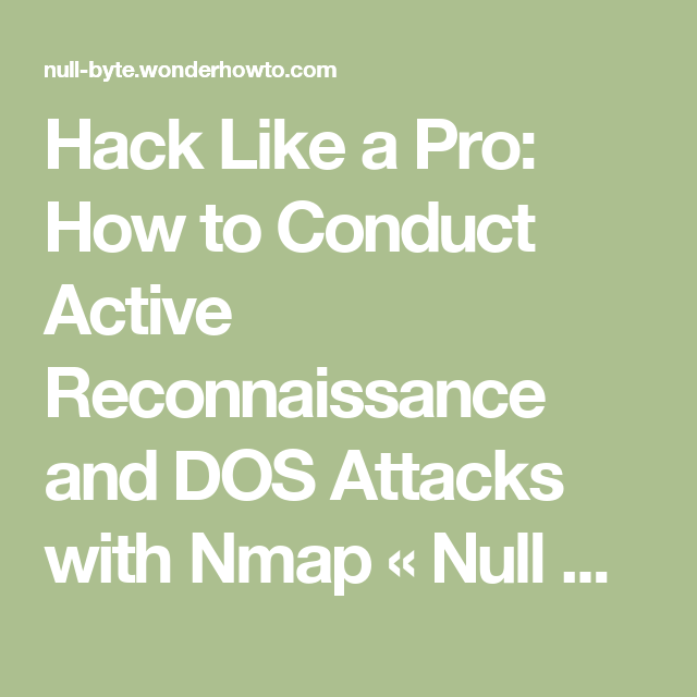 Hack Like a Pro: How to Conduct Active Reconnaissance and