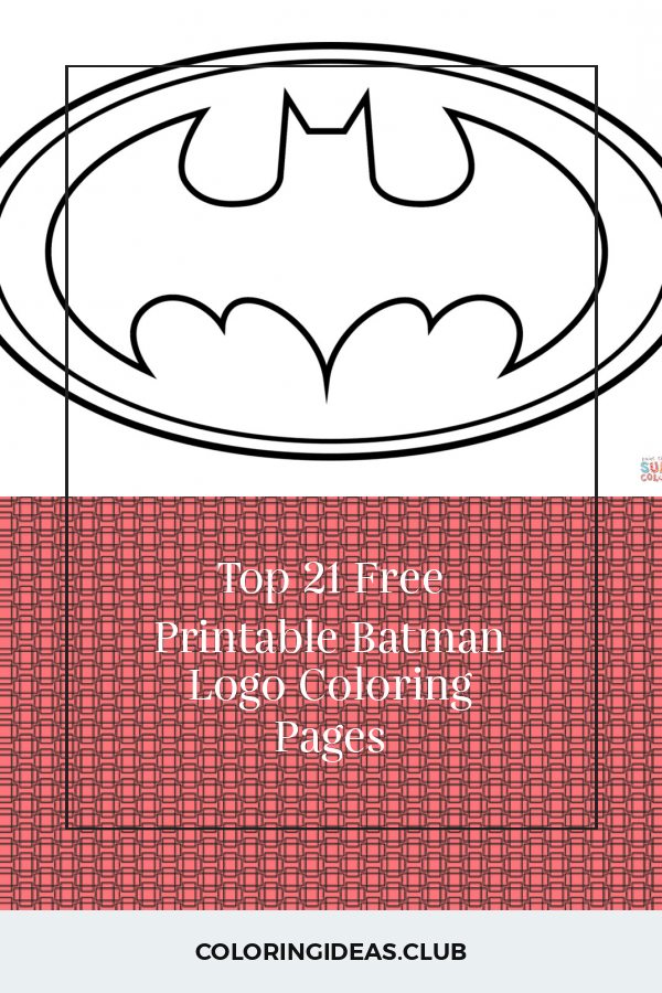 Top 21 Free Printable Batman Logo Coloring Pages Printable Batman Logo Batman Coloring Pages Coloring Pages
