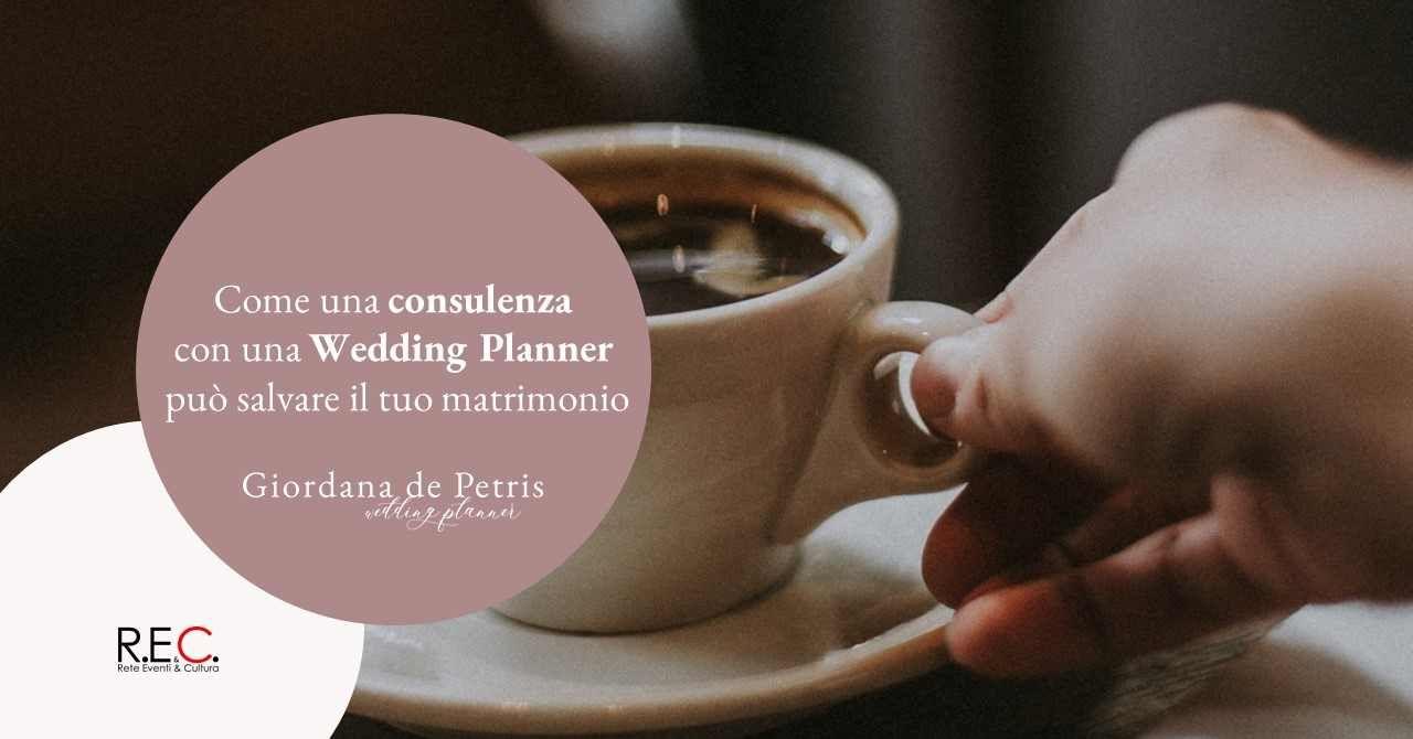 Come una consulenza con una Wedding Planner può salvare il tuo matrimonio #magariungiorno