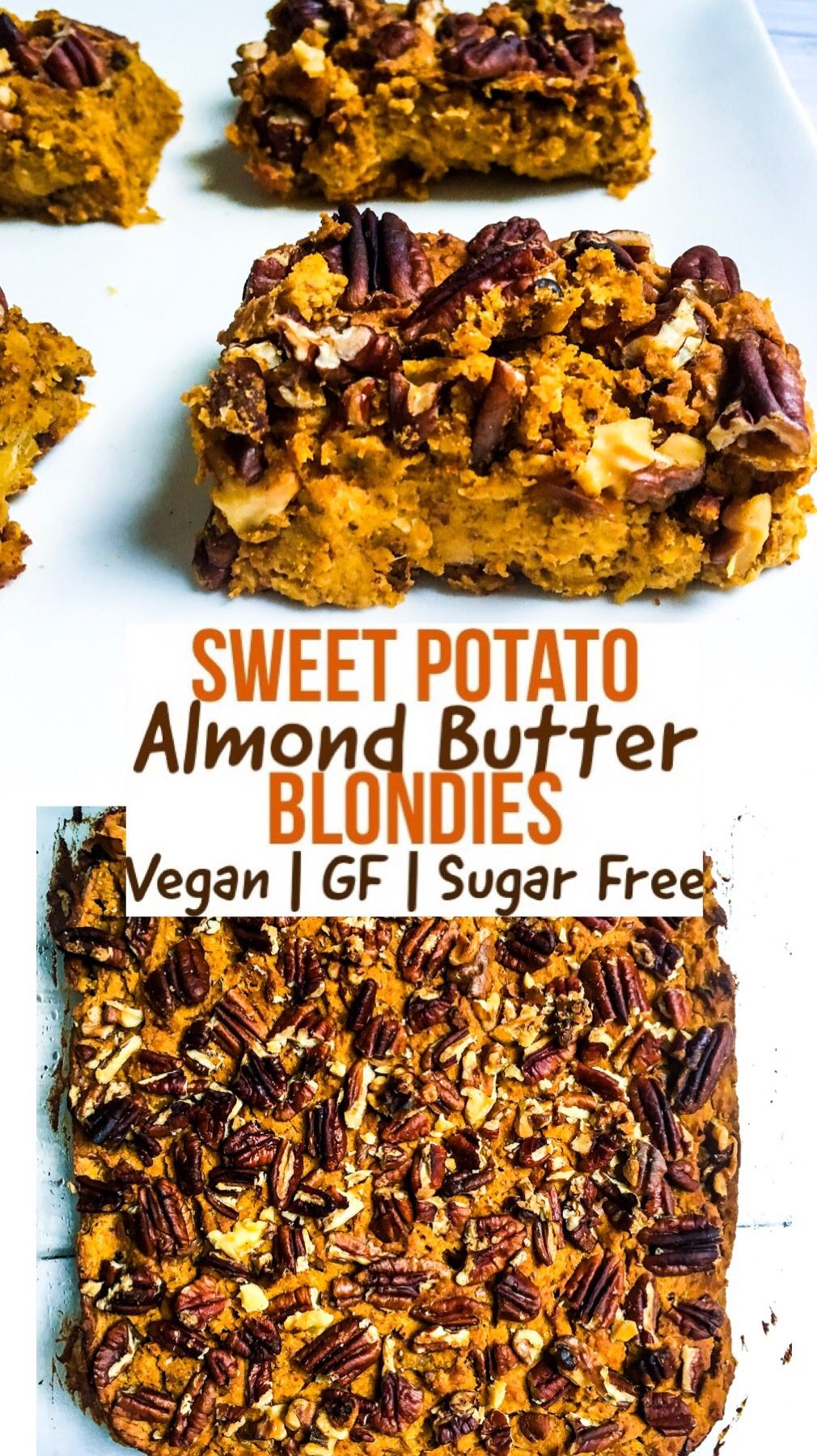 Sweet Potato Almond Butter Blondies This sweet potato almond butter blondie recipe is rich, sweet, and delicious! Plus, it's vegan, sugar free, gluten free, and filled with protein, so dig in!