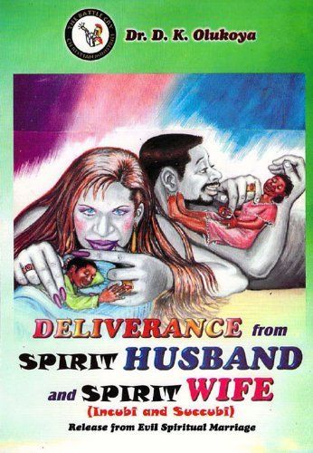 Deliverance From Spirit Husband And Spirit Wife By Dr D K