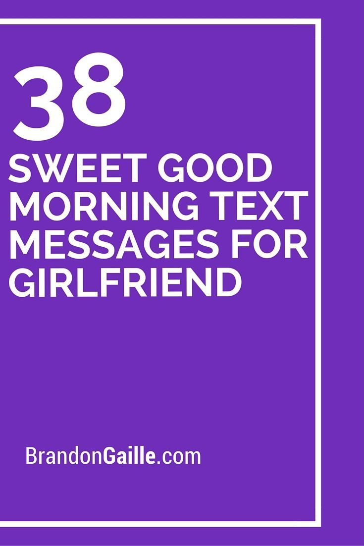 39 Sweet Good Morning Text Messages For Girlfriend Rideas