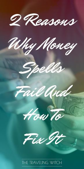 2 Reasons Why Money Spells Fail And How To Fix It — The Traveling Witch