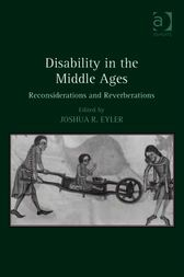 Read this?  Disability in the Middle Ages - http://www.buypdfbooks.com/shop/uncategorized/disability-in-the-middle-ages/