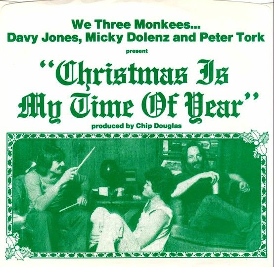 December 1976 Side A Christmas Is My Time Of Year Side B White Christmas After Dolenz Jones Boyce Hart Micky No Time For Me The Monkees Davy Jones