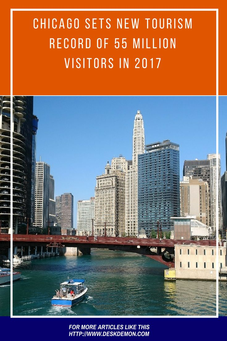 Chicago sets new tourism record of 55 million visitors in