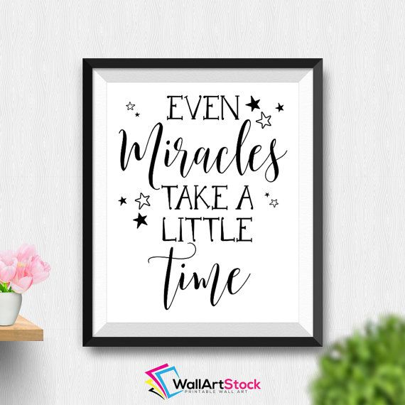 Printable Even Miracles Take A Little Time Wall Art Nursery Children Decor Pas Gift Baby Shower Giftsbathroom