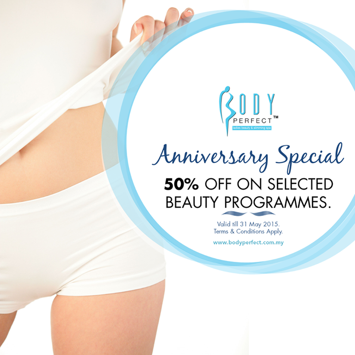 25-31 May 2015: Body Perfect Anniversary Special Promotion