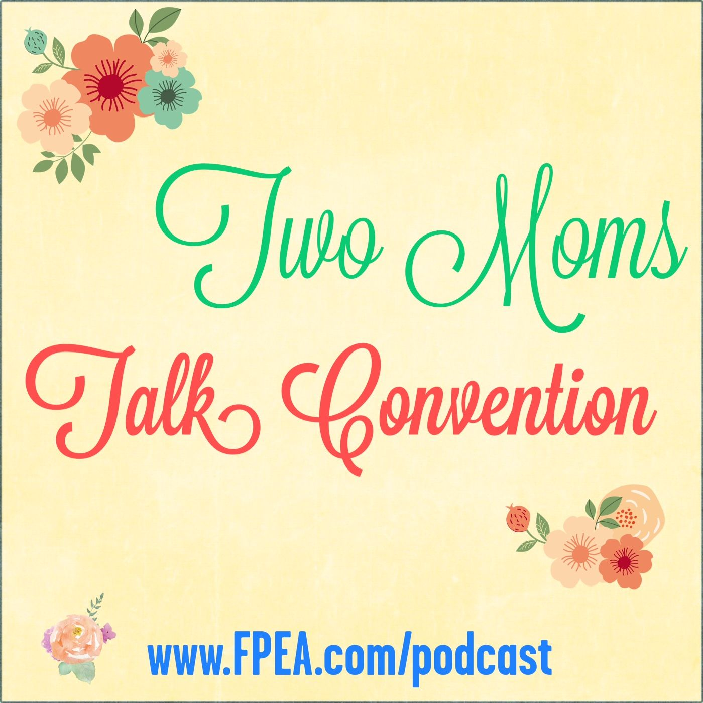 Two Moms Talk Convention - Ultimate Homeschool Radio Network