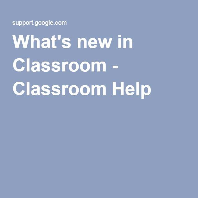 What\u0027s new in Classroom - Classroom Help Google Pinterest