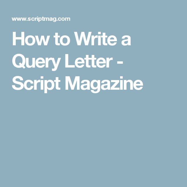 how to write a query letter script magazine
