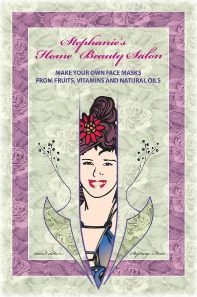 Stephanie's Home Beauty Salon: Make Your Own Face Masks ...