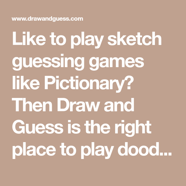 Like To Play Sketch Guessing Games Like Pictionary Then Draw And
