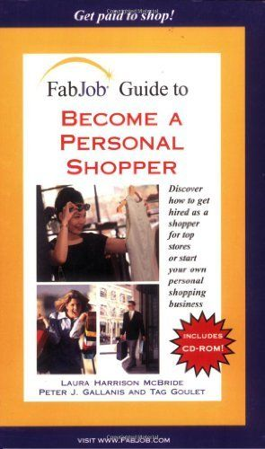 Fabjob Guide To Become A Personal Shopper Fabjob Guides By Laura Harrison Mcbride 49 95 Http Www Letrasdecancion Personal Shopper Books Get Paid To Shop