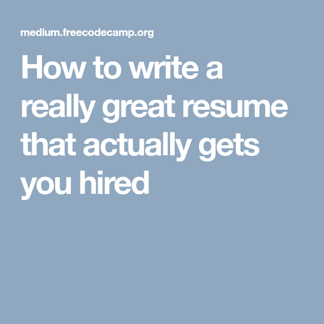 How to write a really great resume that actually gets you hired  [Allmoneymakingideas.com] Financial freedom | Financial independence | freelance | investment | income streams | Ideas to make money | money making ideas | dream job | high salary | earn money | earn extra money | start a blog | make money at home | how to make extra money | income ideas | income security | Financial literacy | passive income | jobs of the future | job security | freelancing | investing | Start a business