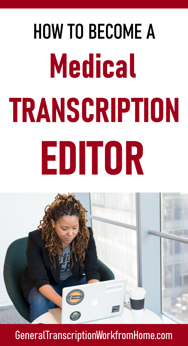 How To Become A Medical Transcription Editor Work From Home Jobs Online Jobs Side Hustles Medical Transcription Medical Transcription Jobs Medical