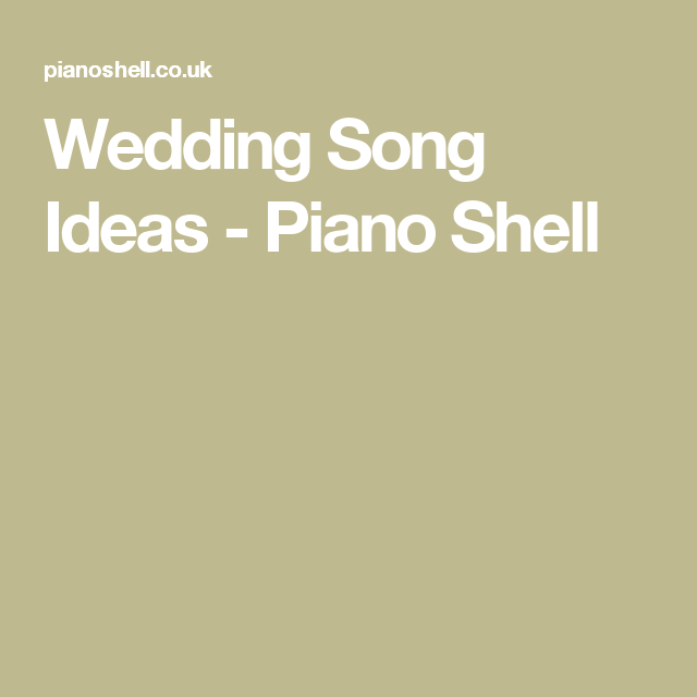 Wedding Song Ideas - Piano Shell
