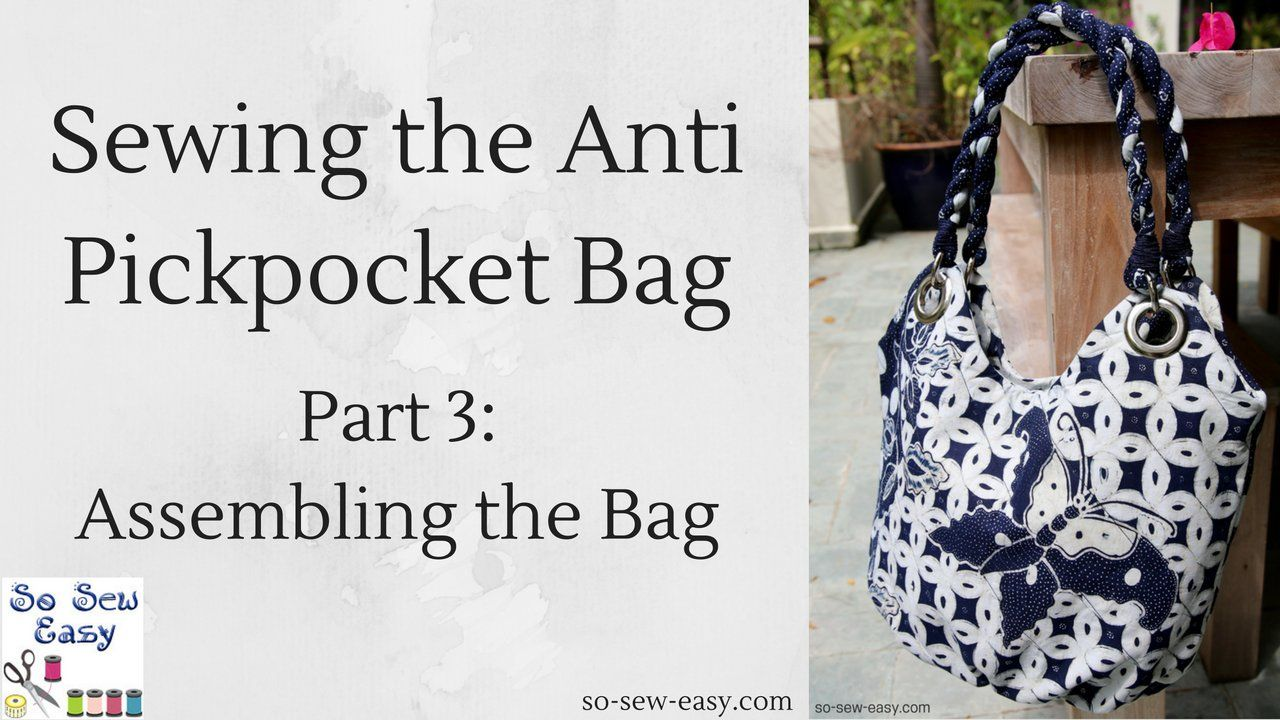 Sewing the Anti Pickpocket Bag: Final Video Released | Sewing: Bags ...