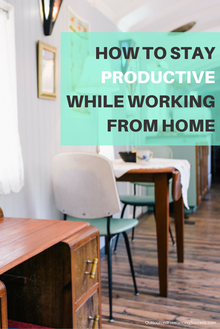 Steps for staying productive while working from home