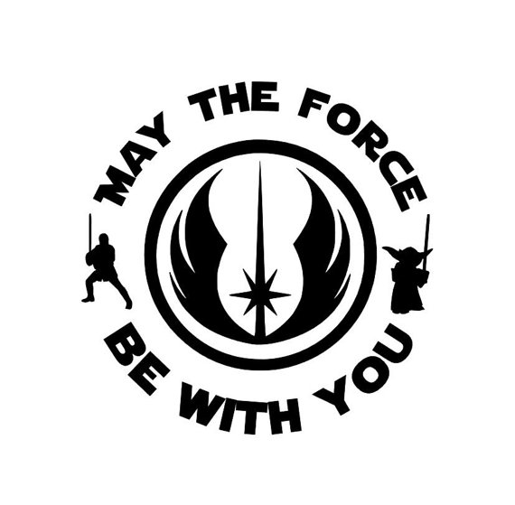 Star Wars Decal - May The Force Be With You - Jedi | Star ...