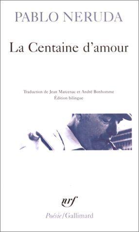Amazon Fr La Centaine D Amour Pablo Neruda Jean Marcenac Andre Bonhomme Livres Pablo Neruda Gallimard Conseils De Lecture