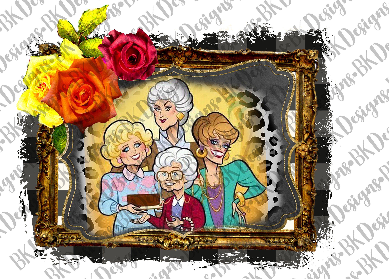 Golden Girls Sublimation Png File Instant Download Sophia Rose Blanche Dorothy Golden Girls Clip Art Golden Design