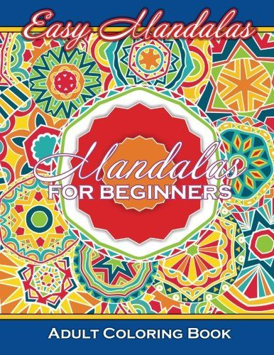 Easy Mandalas For Beginners Adult Coloring Book Sacred Mandala Designs And Patterns Books Adults Volume