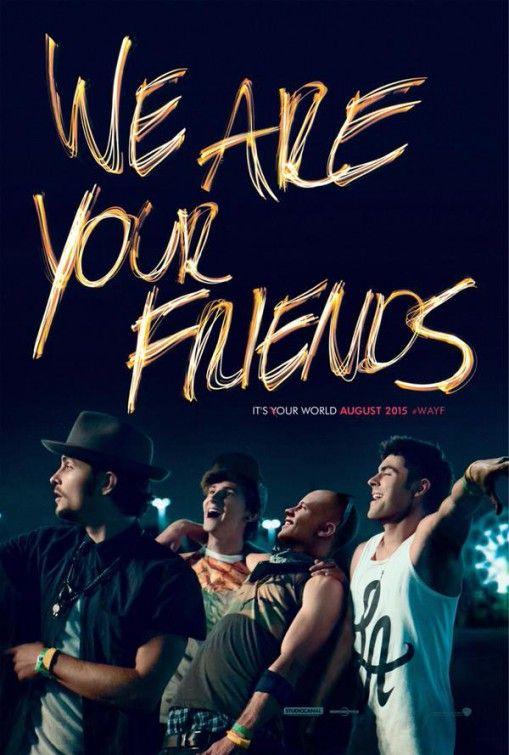 We Are Your Friends Movie Poster 9 Friends Pelicula Musica Amigos Y Fiesta Peliculas