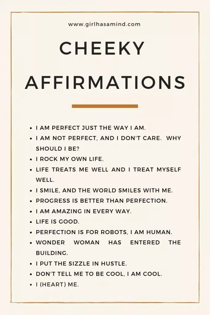 Cheeky affirmations, for those who like to add some humour - Girl Has a Mind