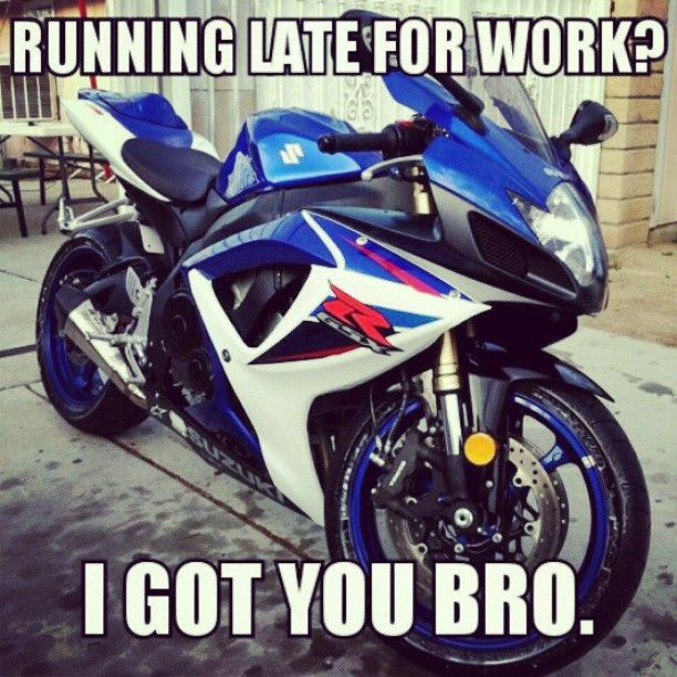 Running Late I Got You Bro Funny Motorcycle Memes Motorcycle Memes Funny Motorcycle