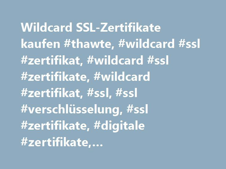Wildcard SSL-Zertifikate kaufen #thawte, #wildcard #ssl #zertifikat ...