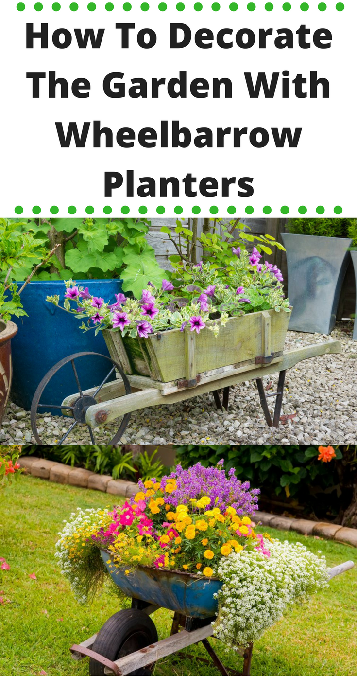 How To Decorate The Garden With Some Wheelbarrow Planters | ✻ DIY ...