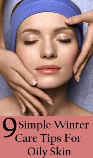 9 Simple Winter Care Tips For Oily Skin Healthy Glowing Skin Tips For Oily Skin Beauty Tips For Glowing Skin