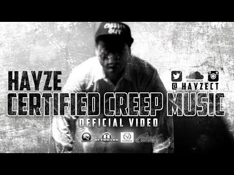 Hayze Certified Creep Music Official Music Video