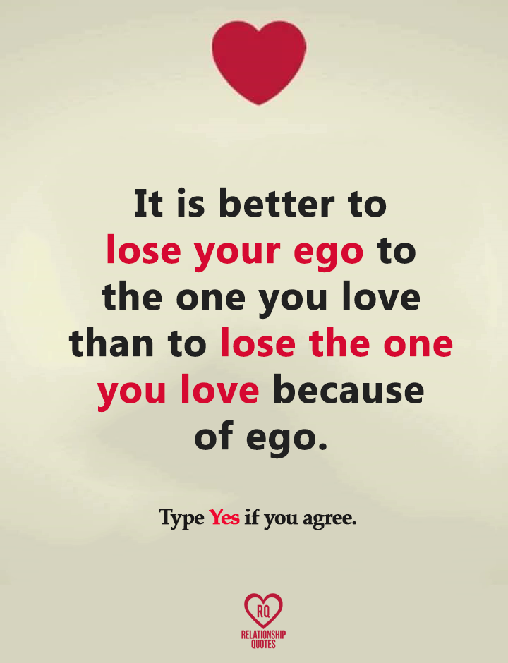 It Is Better To Lose Your Ego To The One You Ego Quotes Lost Myself Quotes Deep Relationship Quotes