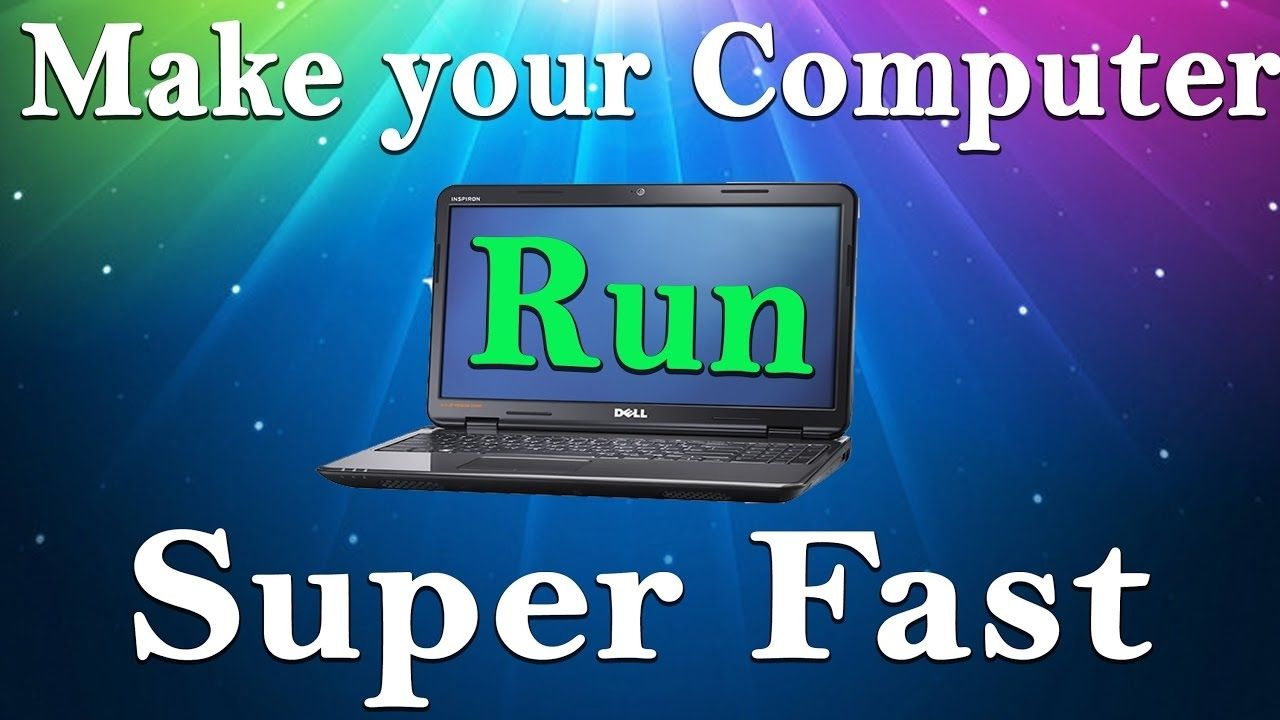 How To Make Your Computer Run Faster How To Run Faster Computer