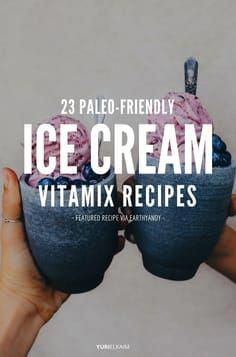23 Paleo-Friendly Blendtec and Vitamix Ice Cream Recipes #HealthyFoodRecipes #proteinicecream
