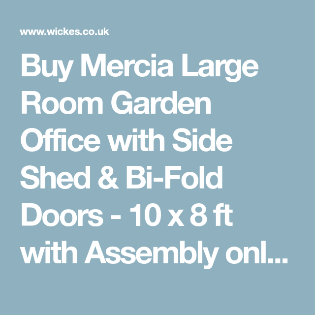 Mercia 10 X 8 Ft Large Room Garden Office With Side Shed