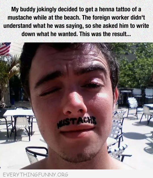 funny guy asks for henna mustache artist  actually tattooed word mustache
