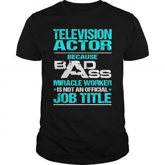 TELEVISION ACTOR - BADASS T3 T-SHIRTS, HOODIES, SWEATSHIRT (22.99$ ==► Shopping Now)